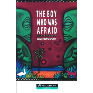 The Boy Who Was Afraid - Armstrong Sperry