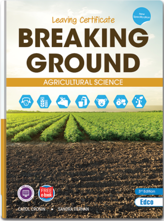 Breaking Ground 3rd Edition - Leaving Certificate Agriculture Science