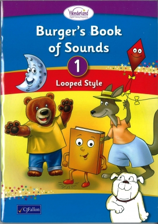 Burger's Book of Sounds 1 Looped Style Pack - Includes Take-Home Decodable Books - Wonderland Stage One - Junior & Senior Infants