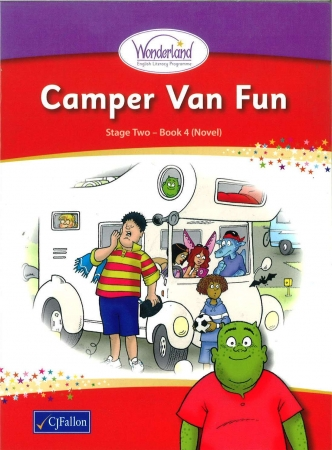Camper Van Fun - Core Reader 4 (Novel) - Wonderland Stage Two - First Class