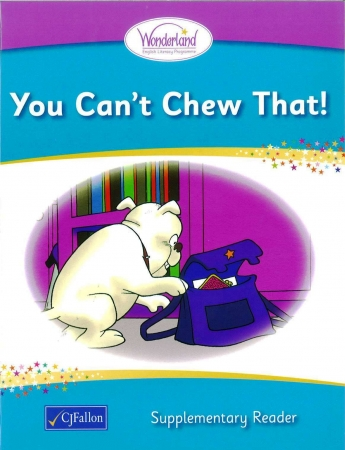 You Can't Chew That! - Supplementary Reader - Wonderland Stage One - Junior & Senior Infants