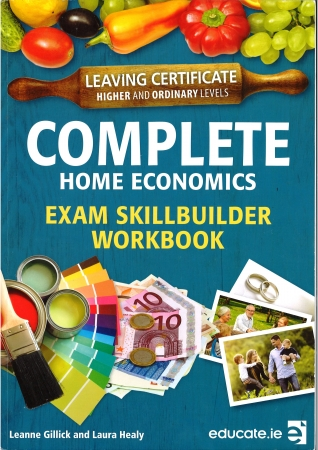 Complete Home Economics Exam Skillbuilder Workbook Leaving Certificate Higher & Ordinary Levels
