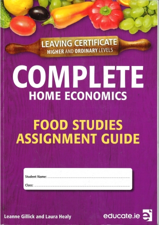Complete Home Economics Food Studies Assignment Guide Leaving Certificate Higher & Ordinary Levels