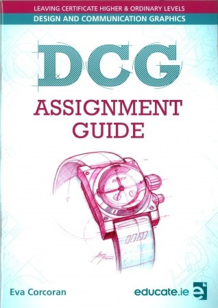 DCG Assignment Guide - Leaving Certificate Higher & Ordinary Levels