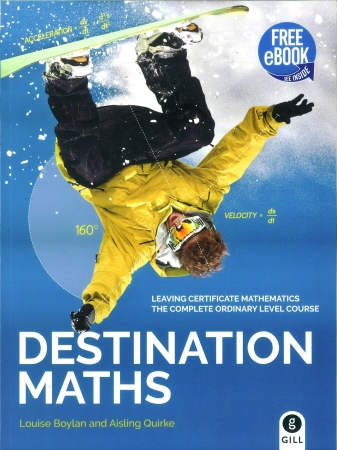 Destination Maths - Leaving Certificate Mathematics: The Complete Ordinary Level Course - Includes Free eBook