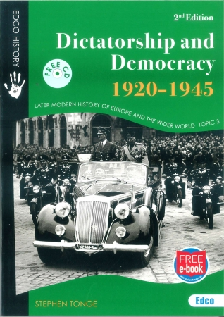 Dictatorship & Democracy 1920-1945 - Later Modern History of Europe & The Wider World - Topic 3 - 2nd Edition - Includes Free eBook