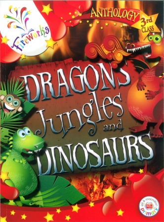 Dragons, Jungles & Dinosaurs Textbook - 3rd Class Anthology - Fireworks