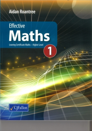 Effective Maths 1 - Leaving Certificate Maths Higher Level