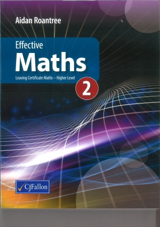 Effective Maths 2 - Leaving Certificate Maths Higher Level