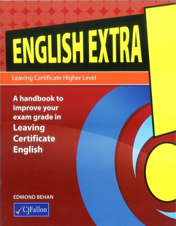 English Extra! Leaving Certificate Higher Level - A Handbook To Improve Your Exam Grade In Leaving Certificate English