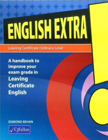 English Extra! Leaving Certificate Ordinary Level - A Handbook To Improve Your Exam Grade In Leaving Certificate English