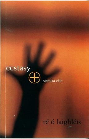 Ecstasy Scealta Eile