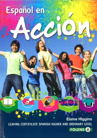 Español En Acción - Leaving Certificate Spanish Higher & Ordinary Level