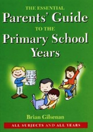 The Essential Parents Guide To The Primary School Years