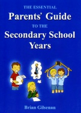 The Essential Parents Guide To The Secondary School Years