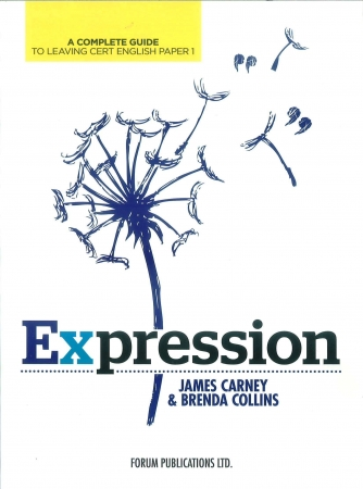 Expressions - A Complete Guide To Leaving Cert English Paper 1