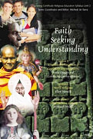 Faith Seeking Understanding - Faith Seeking Understanding: Unit 2 - Sections B, C & D - Christianity, World Religions & Moral Decision Making