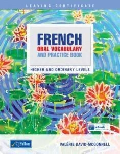 French Oral Vocabulary And Practice Book - Leaving Certificate