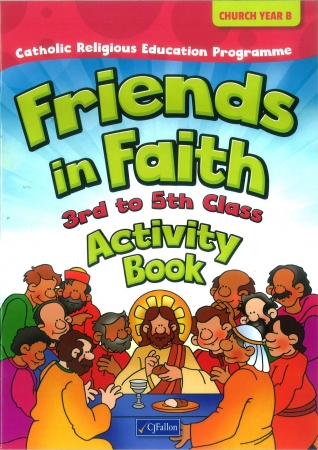 Friends In Faith Activity book 3rd-5th Class - Church Year B