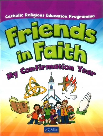 Friends In Faith My Confirmation Year Textbook 6th Class