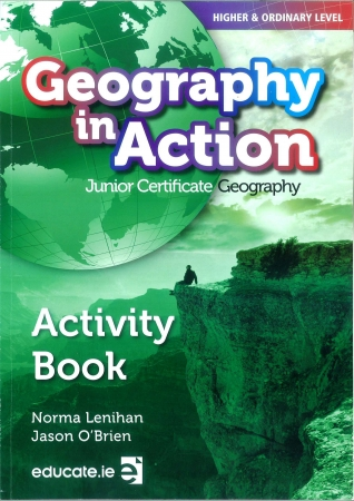 Geography In Action Workbook - Junior Certificate Geography - Higher & Ordinary Level