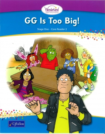 GG Is Too Big! - Core Reader 2 - Wonderland Stage One - Junior Infants