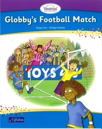 Globby's Football Match - Bridge Reader - Wonderland  Stage One - Junior & Senior Infants