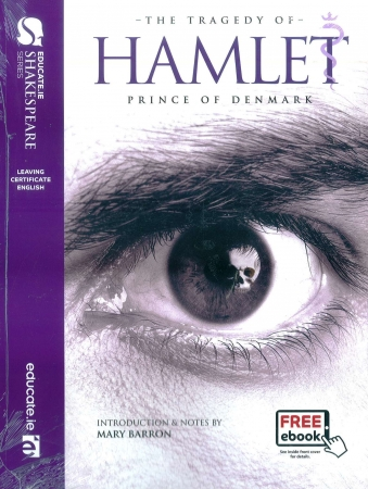 Hamlet - Leaving Certificate English - Educate Shakespeare Series - Includes Free eBook