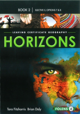 Horizons Book 2 - Elective 5 - Options 7 & 8 - Leaving Certificate Geography