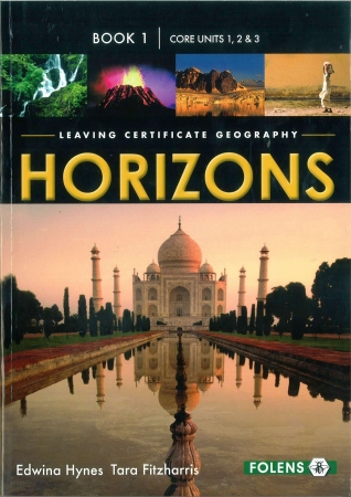 Horizons Book 1 - Core Units 1,2 & 3 - Leaving Certificate Geography