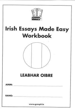 Irish Essays Made Easy! Workbook