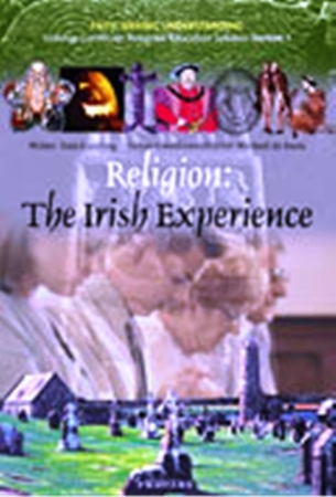 Religion: The Irish Experience - Faith Seeking Understanding: Unit Three - Section I