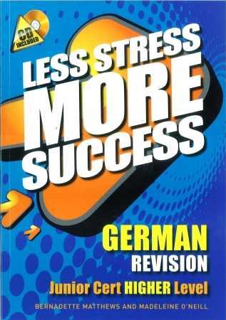 Less Stress More Success - Junior Certificate - German Higher Level