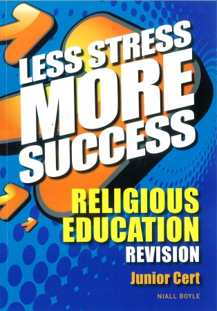 Less Stress More Success - Junior Certificate - Religious Education