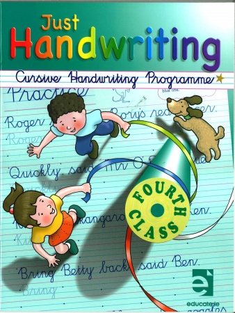 Just Handwriting: Cursive Handwriting Programme - Fourth Class