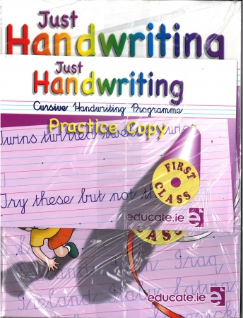 Just Handwriting: Cursive Handwriting Programme - First Class - Workbook & Practice Copy