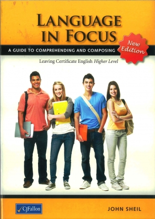 Language In Focus - A Guide To Comprehending & Composing - 2nd Edition - Leaving Certificate English Higher Level