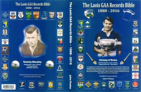 The Laois GAA Records Bible 1888-2016