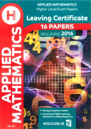 Leaving Cert Applied Maths Higher Level - Includes 2016 Exam Paper6