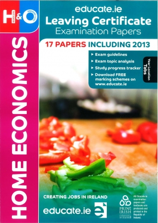 Leaving Cert Home Economics Higher & Ordinary Level Papers - Includes 2018 Exam Papers