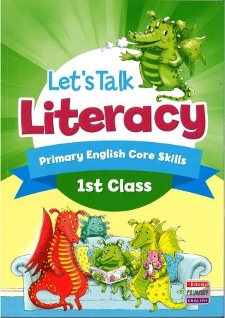 Lets Talk Literacy - First Class - Primary English Core Skills