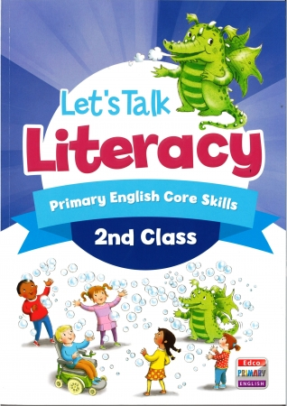 Lets Talk Literacy - Second Class - Primary English Core Skills