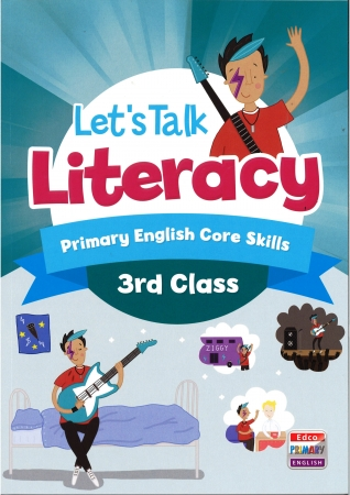 Lets Talk Literacy - Third Class - Primary English Core Skills