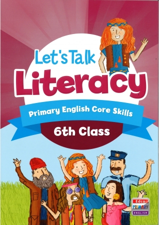 Lets Talk Literacy - Sixth Class - Primary English Core Skills