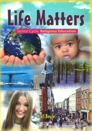 Life Matters - Senior Cycle Religious Education