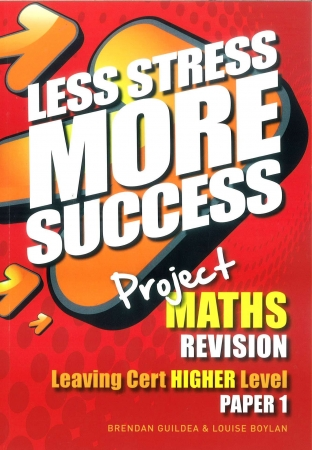 Less Stress More Success LC Maths Higher Level Paper 1