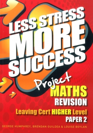 Less Stress More Success LC Maths Higher Level Paper 2