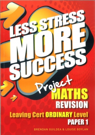 Less Stress More Success LC Maths Ordinary Level Paper 1