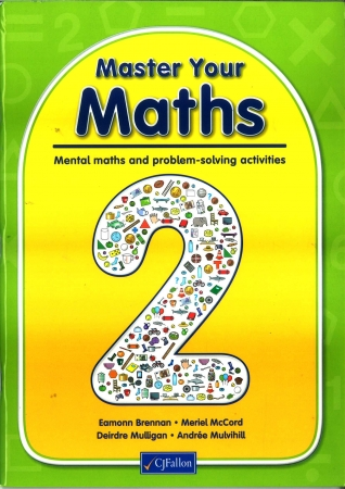 Master Your Maths 2 - Mental Maths & Problem Solving Activities - Second Class