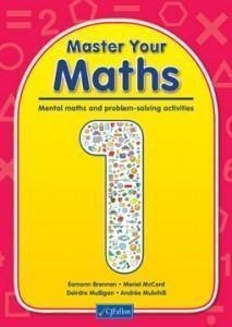 Master Your Maths 1 - Mental Maths & Problem Solving Activities - First Class
